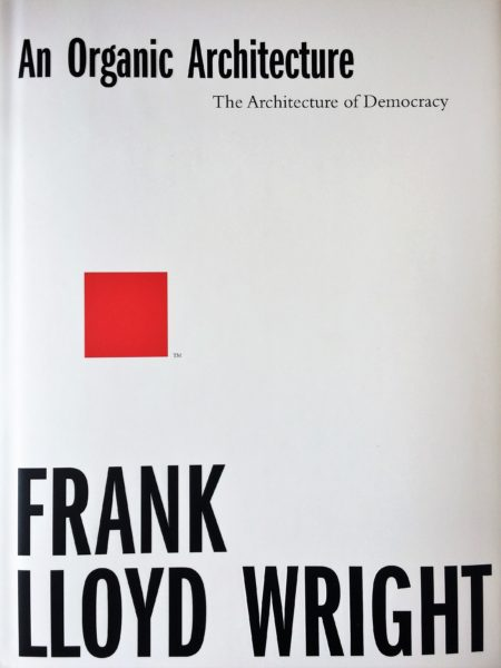 What We're Reading: An Organic Architecture by Frank Lloyd Wright