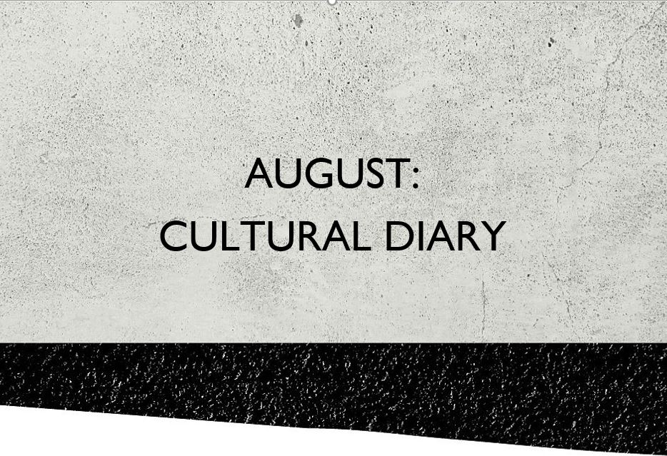 August: Cultural Diary