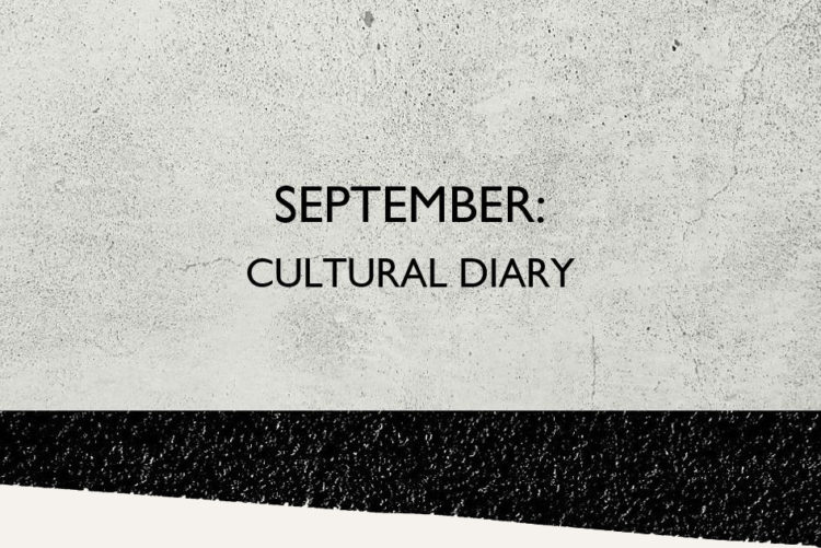 September Cultural Diary