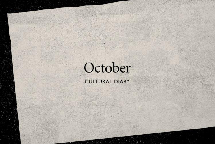 October Cultural Diary
