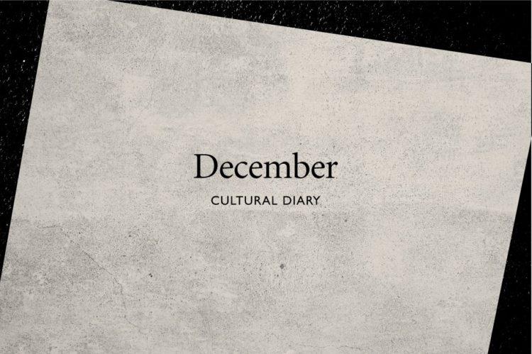 December Cultural Diary