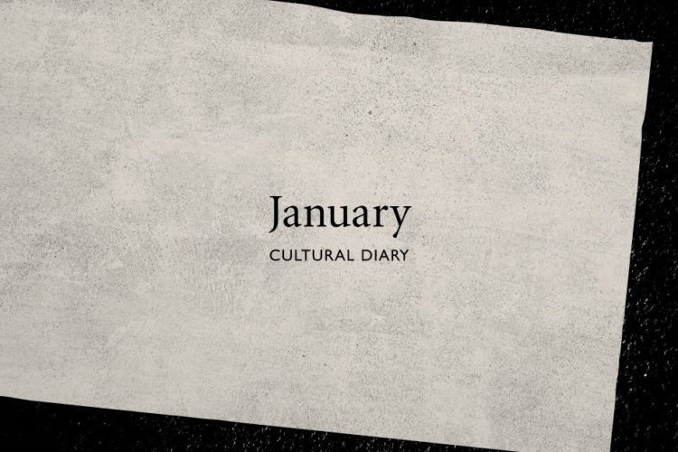 January Cultural Diary