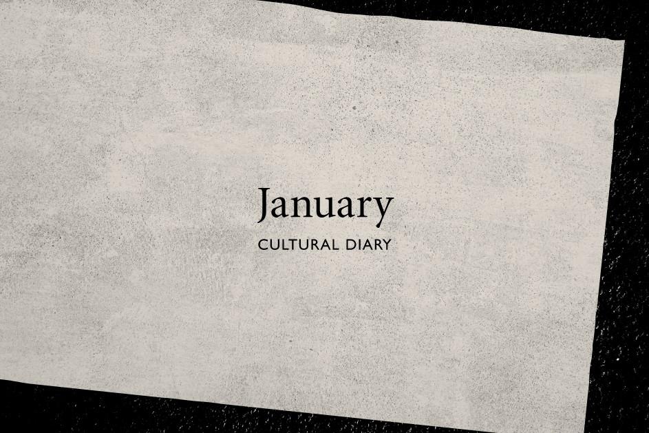 January Cultural Diary